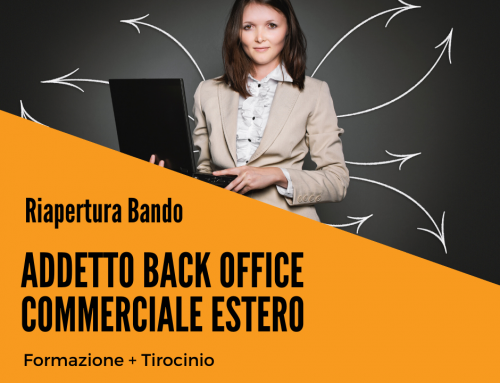 RIAPERTURA BANDO | WORK EXPERIENCE | ADDETTO BACK OFFICE COMMERCIALE ESTERO