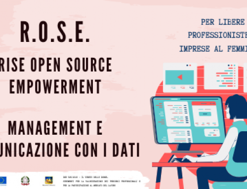 R.O.S.E. Rise Open Source Empowerment: management e comunicazione con i dati